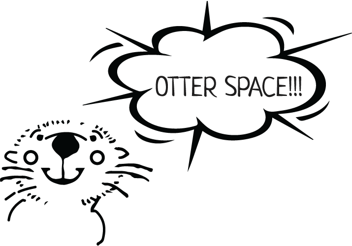 in otter space!